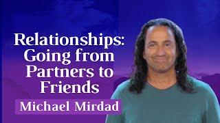 Relationships : Going from Partners to Friends