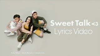 Sheryl Sheinafia Rizky Febian Feat Chandra Liow Sweet Talk Lyrics Video