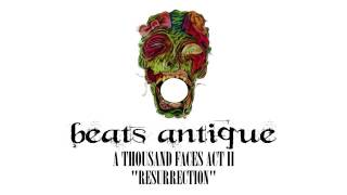 Beats Antique - Resurrection