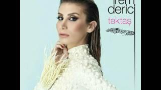 İREM DERİCİ 'TEKTAŞ' Single 2017