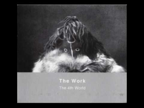 Work - The 4th world [full]