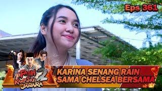 TERBAIK!! Karina Beri Kesempatan Berdua Rain & Chelsea - Fatih Di Kampung Jawara Eps 361