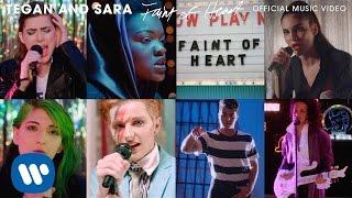 Смотреть клип Tegan And Sara - Faint Of Heart