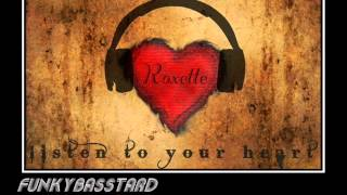 Roxette - Listen to your heart ( FunkyBasstard Remix) DEEP HOUSE REMIX 2014