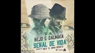 """Ñejo & Dalmata -- Señal De Vida ( Produced By Nely """"El Arma Secreta"""" ) 2013"""