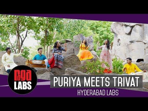 Puriya meets Trivat: Hyderabad Labs