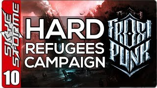 Frostpunk The Refugees Hard Campaign - EP 10 - THE FINAL FINAL EPISODE!