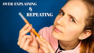 ASMR Over-Explaining & Repeating Simple Things