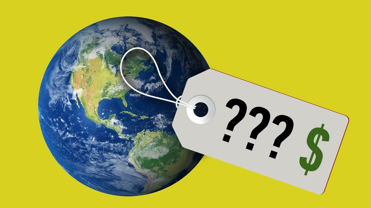 СКОЛЬКО СТОИТ ПЛАНЕТА ЗЕМЛЯ?