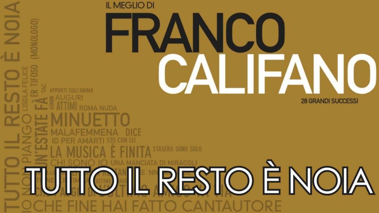 Franco Califano - Tutto il Resto è Noia - Il meglio della musica Italiana -  YouTube