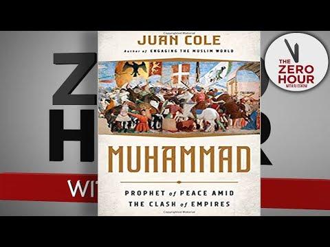 "Prof. Juan Cole on ""Muhammad: Prophet of Peace"""