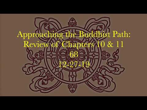 68 Approaching the Buddhist Path Review Chapters 10 & 11 12-27-19