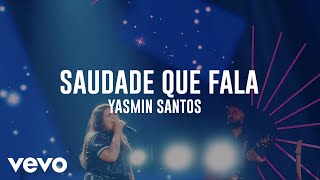 Yasmin Santos - Saudade Que Fala (Ao Vivo)