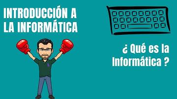 ¿Qué es la Informática? - INFORMÁTICA