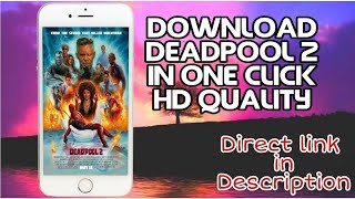 DEADPOOL 2 | HD QUALITY MOVIE DOWNLOAD | DIRECT LINK IN DESCRIPTION | TUTORIAL VIDEO...