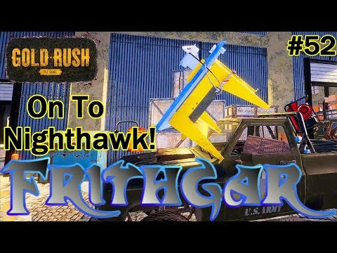 Let's Play Gold Rush The Game #52: Off To Nighthawk!