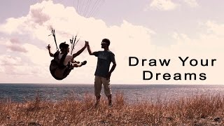 Draw Your Dreams - Paragliding Short Movie