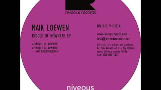 Maik Loewen - Middle Of Nowhere - Rays Moodymood Remix Mix (NIV010)
