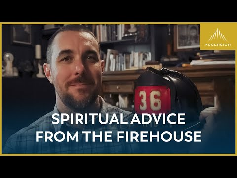 What Being a Firefighter Taught Me About the Spiritual Life