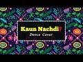 Kaun Nachdi Dance Choreography   Rajesh Jethwa   Guru Randhawa   Neeti Mohan