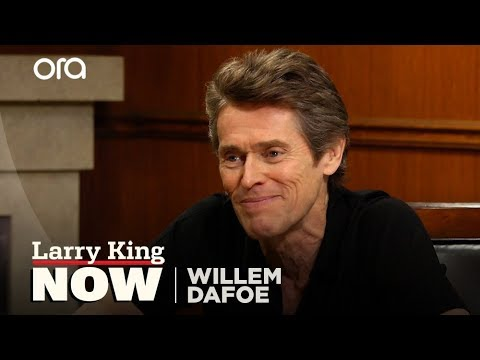 If You Only Knew: Willem Dafoe | Larry King Now | Ora.TV en streaming