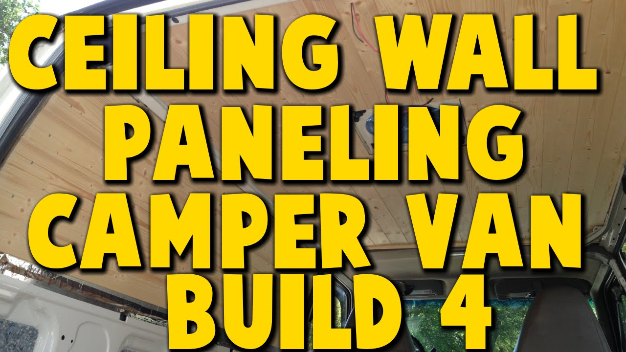Astro Camper Van Build 4 - Ceiling & Wall Paneling - YouTube