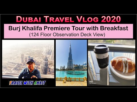 Top of Burj Khalifa (124 Floor) Dubai 2020 with Breakfast (Hindi Vlog)