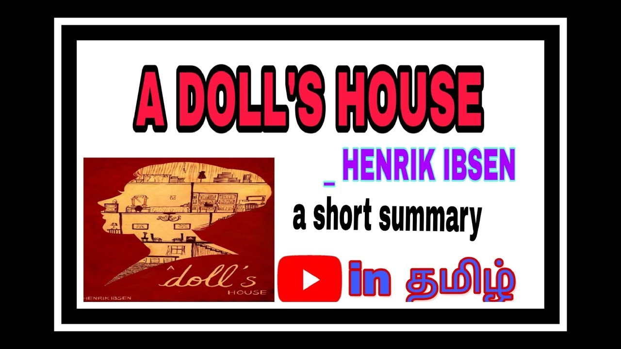 A Doll S House By Henrik Ibsen A Short Summary In Tamil தம ழ