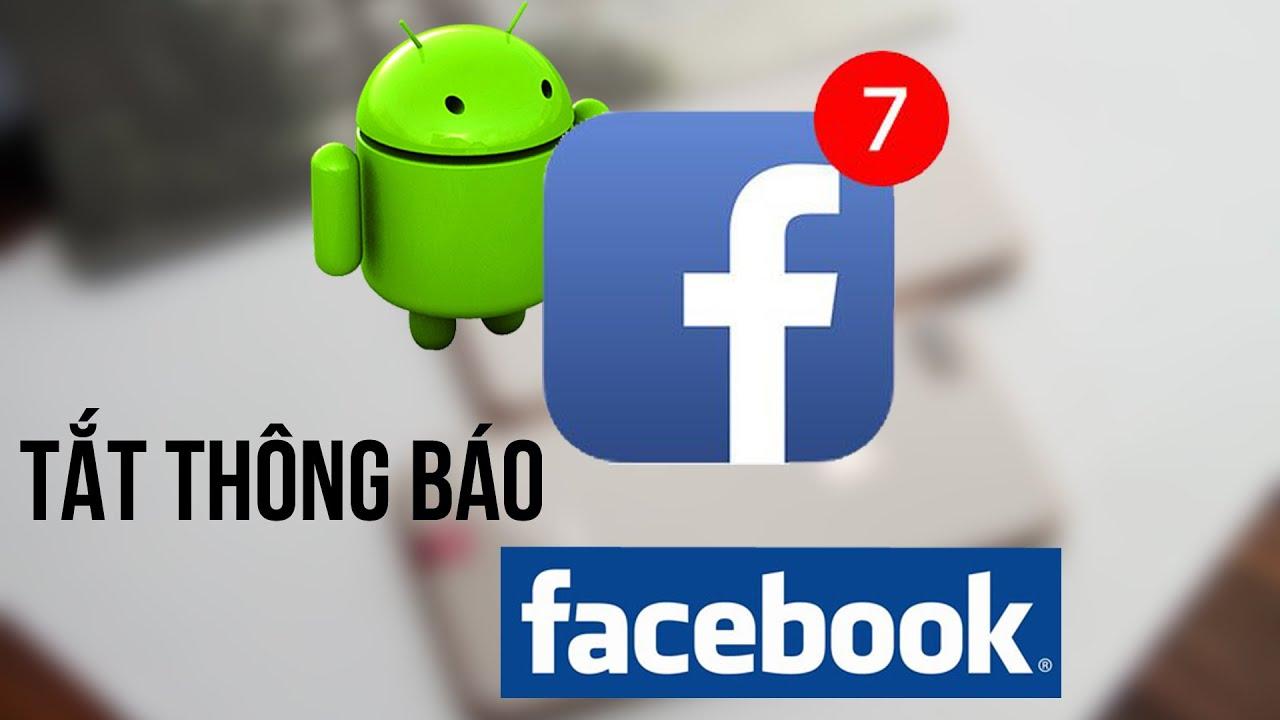 Cách tắt thông báo ứng dụng Facebook dễ dàng nhất