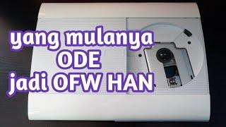 Turorial Merubah PS3 ODE Ke PS3 OFW HAN