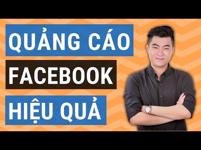 [Thanh Thịnh Bùi] Hướng dẫn chạy quảng cáo Facebook hiệu quả 2019