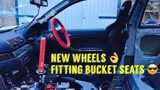 E46 Drift Car Build Ep 5 Bucket Seat and New wheels