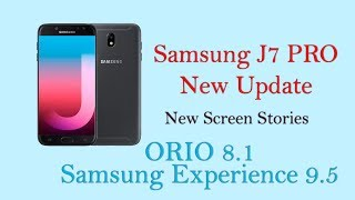 Samsung J7 Pro New Update   Samsung Experience 9.5   Oreo 8.1   Technology Tricks