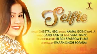 New Punjabi Songs 2016 | SELFIE | Official Video | Sheetal Negi | Latest hit Brand New Song 2016