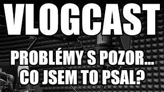 Vlogcast - Mám problémy s pozorností?