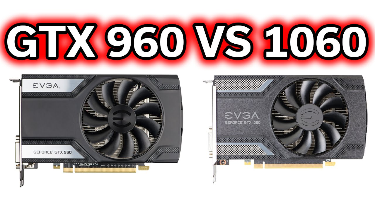 GTX 960 vs 1060 - Is it Worth Upgrading? - Should you buy a GTX 960?