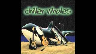 Chiller Whales - Come Alive