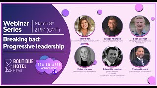 Trailblazers 2.0 Webinar 5: Breaking bad: Progressive leadership