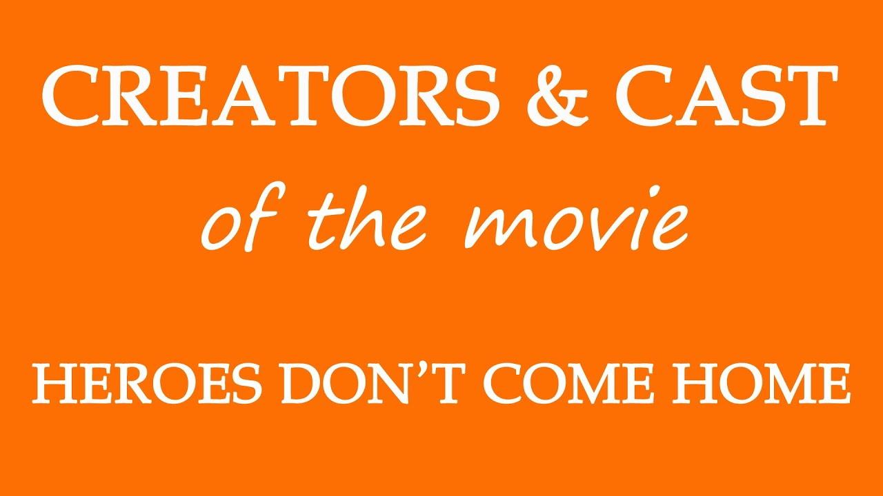 Download Heroes Don't Come Home (2016) Movie Information Cast and Creators
