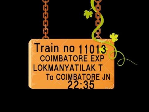 TRAIN NO   11013   TRAIN NAME    COIMBATORE EXP   LOKMANYATILAK   THAN