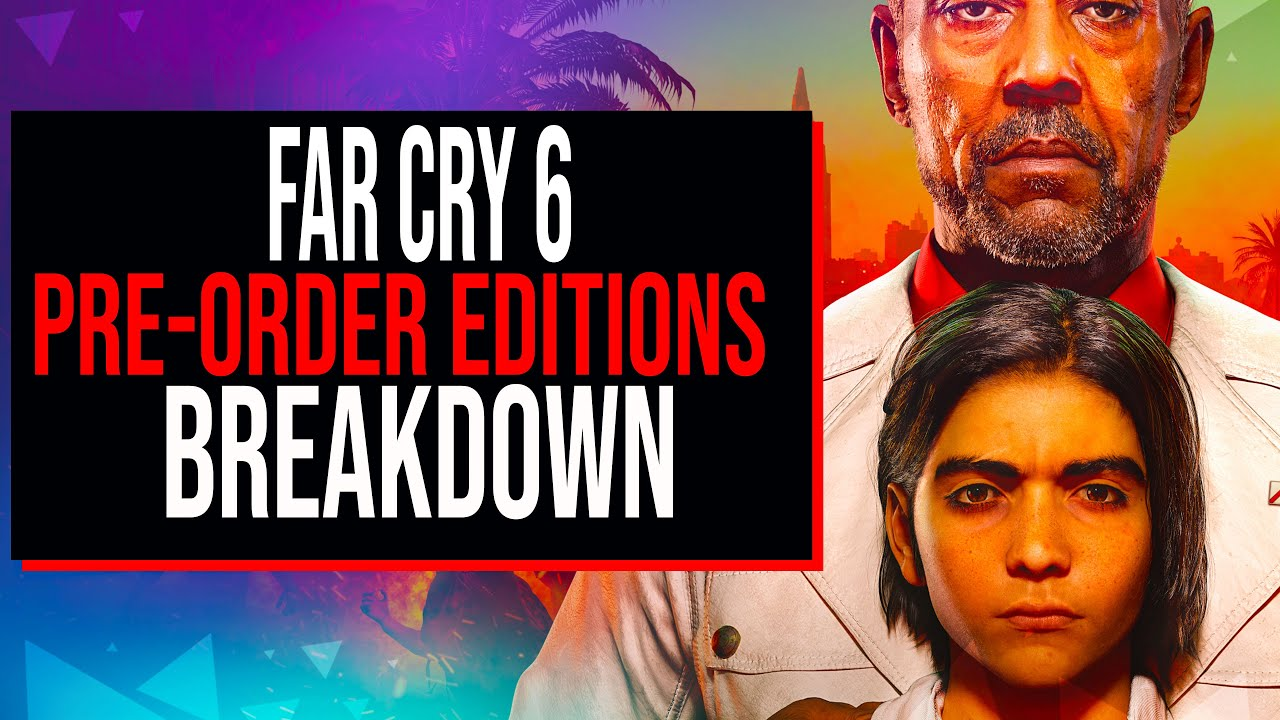 Far Cry 6 Pre Order Edition Breakdown 2021 Released Youtube