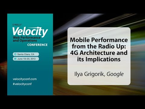 Mobile Performance from the Radio Up: 4G Architecture and its Implications  Ilya Grigorik