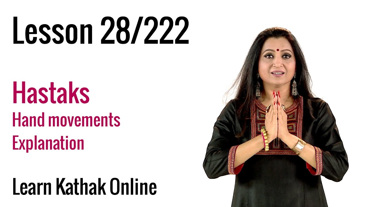Understanding the Importance of Hastaks or Hand gestures in Kathak | Learn  Online | Lesson 28/222