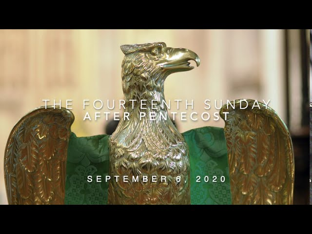09.06.20 - The Fourteenth Sunday after Pentecost