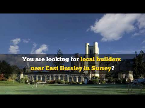 Professional Local Builders near East Horsley in Surrey, UK (07525 617575)