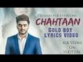 Chahtaan Gold boy lyrics video Jassa Jatt official