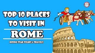 Top 10 Places To Visit In Rome | Europe