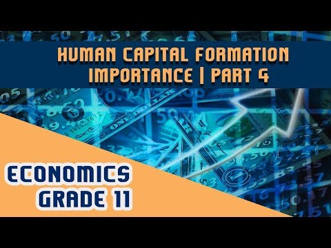 Economics Chapter 5 | Part 4 | Human Capital Formation - Importance