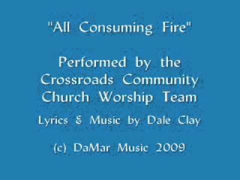 """All Consuming Fire"""