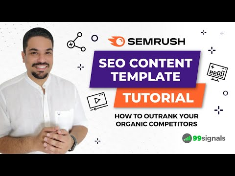 SEMrush Tutorial - How to Outrank Your Organic Competitors with SEO Content Template